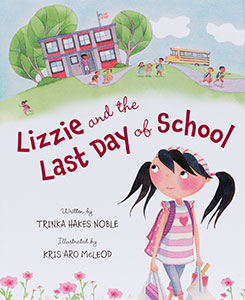 Lizzie and the Last Day of School