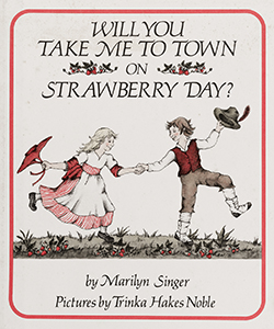 Will You Take Me to Town on Strawberry Day?